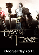 Google Play 25 TL Bakiye Dawn Of Titans